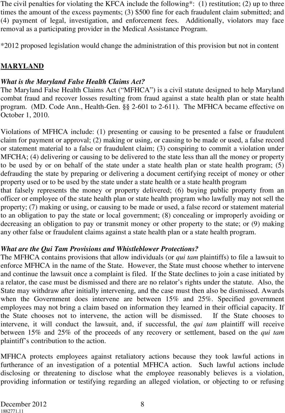 *2012 proposed legislation would change the administration of this provision but not in content MARYLAND What is the Maryland False Health Claims Act?