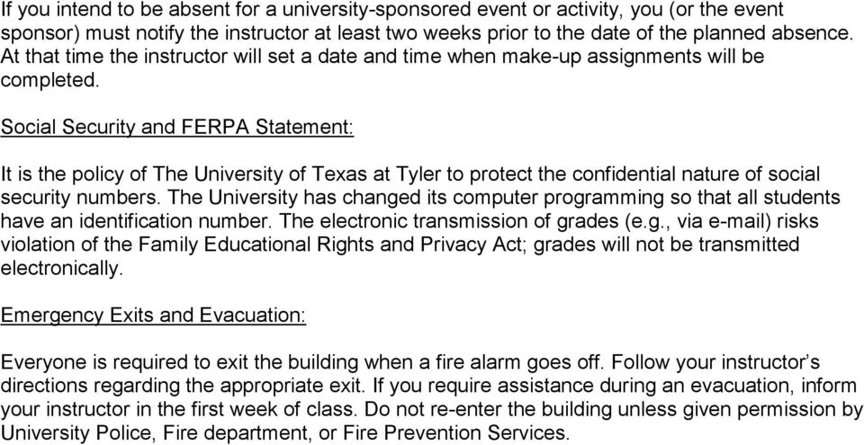 Social Security and FERPA Statement: It is the policy of The University of Texas at Tyler to protect the confidential nature of social security numbers.