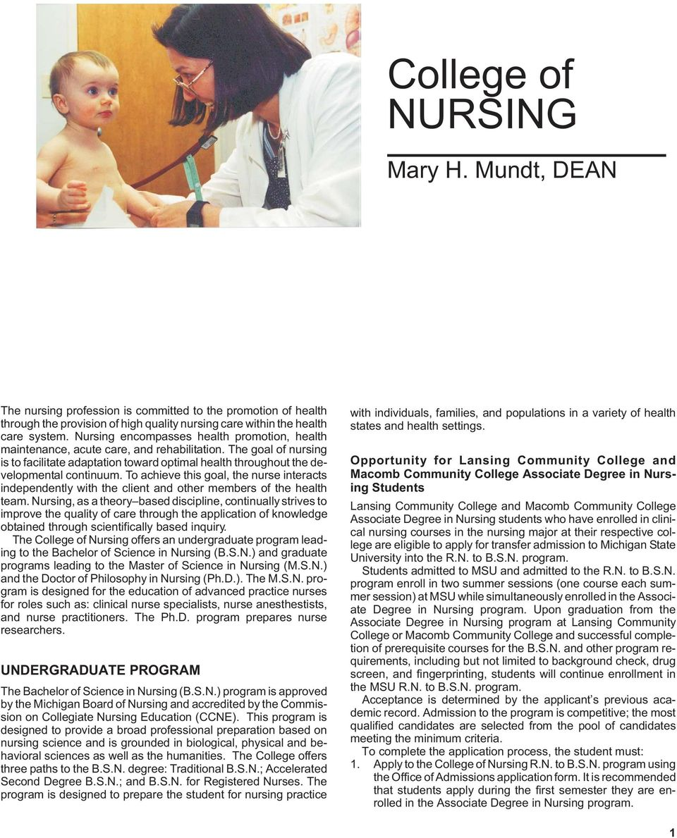 To achieve this goal, the nurse interacts independently with the client and other members of the health team.