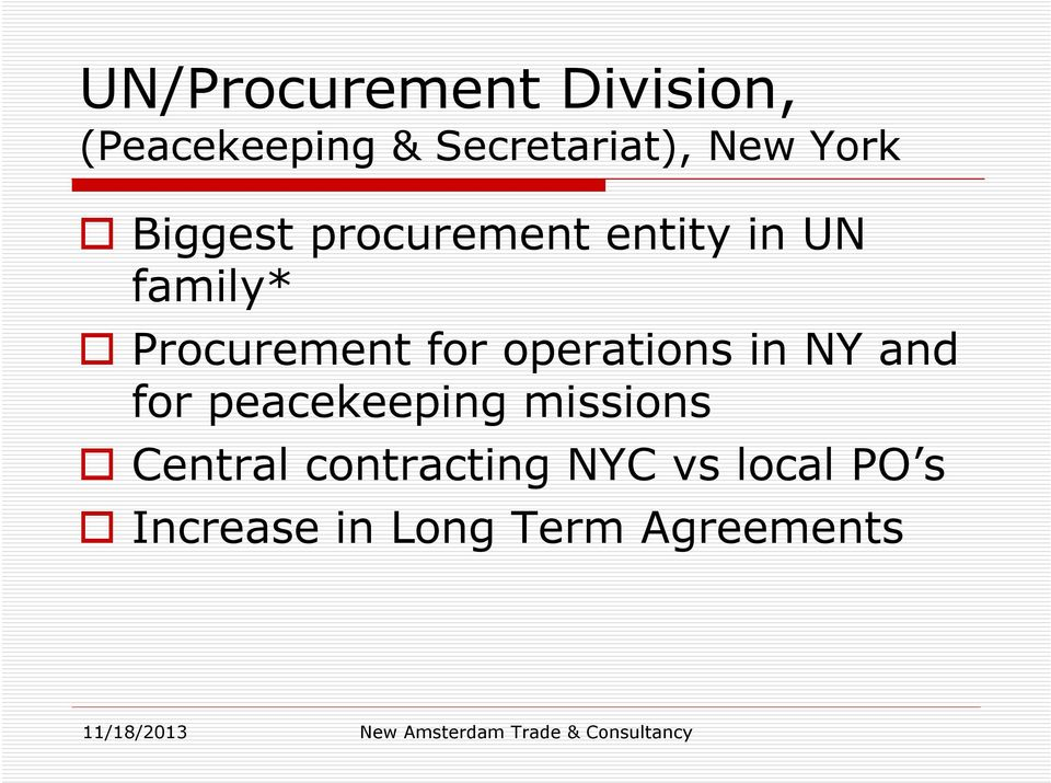 for operations in NY and for peacekeeping missions Central