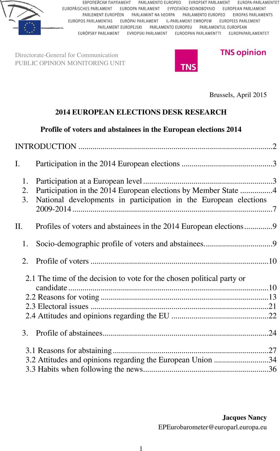 National developments in participation in the European elections 2009-2014... 7 II. Profiles of voters and abstainees in the 2014 European elections... 9 1.
