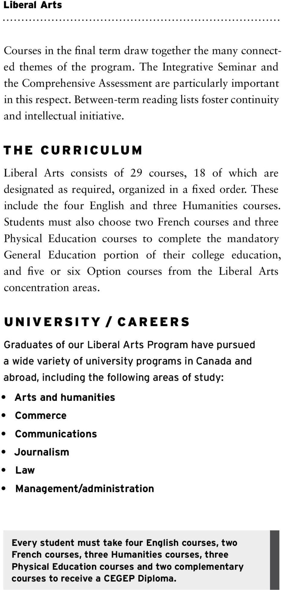 T h e C u r r i c u lu m Liberal Arts consists of 29 courses, 18 of which are designated as required, organized in a fixed order. These include the four English and three Humanities courses.