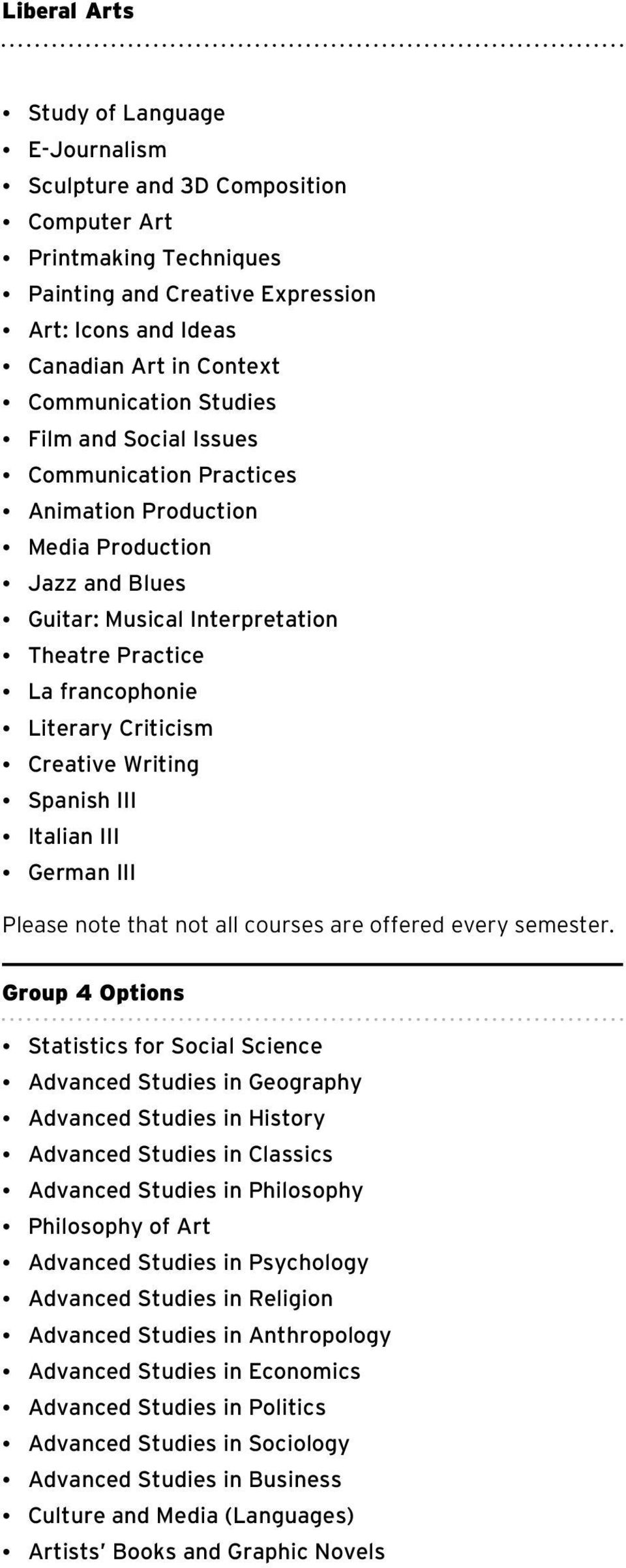 Criticism Creative Writing Spanish III Italian III German III Please note that not all courses are offered every semester.