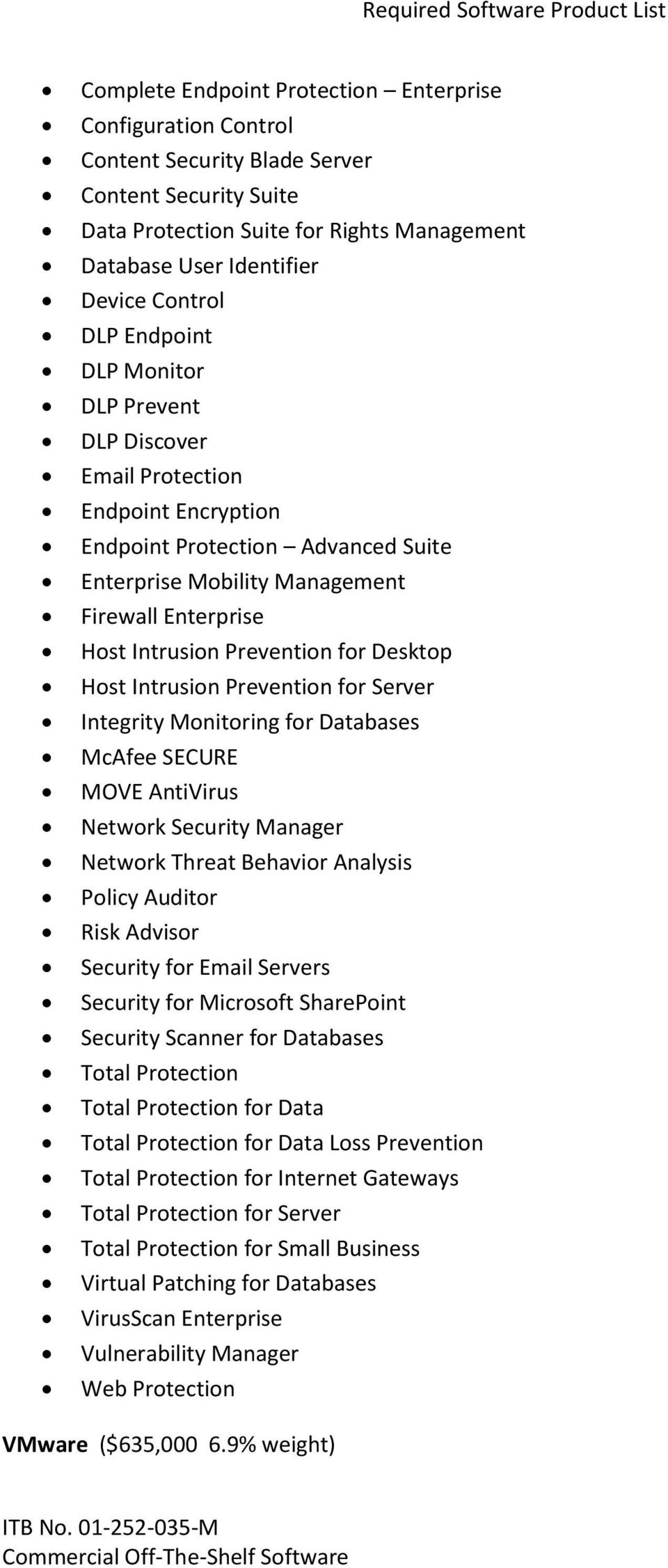 for Desktop Host Intrusion Prevention for Server Integrity Monitoring for Databases McAfee SECURE MOVE AntiVirus Network Security Manager Network Threat Behavior Analysis Policy Auditor Risk Advisor