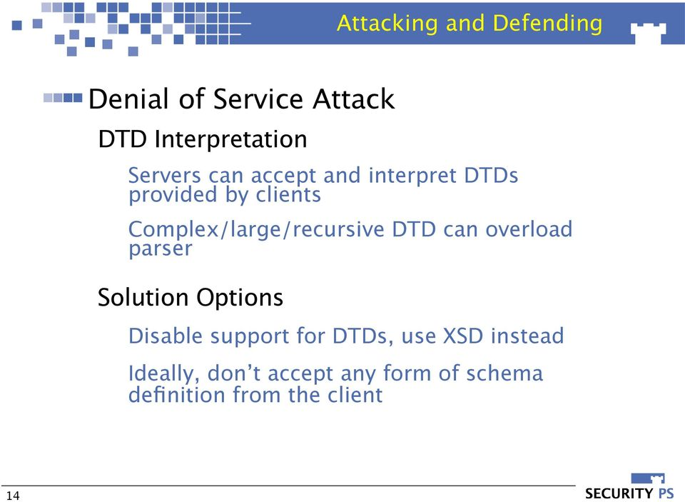 DTD can overload parser Solution Options Disable support for DTDs, use XSD