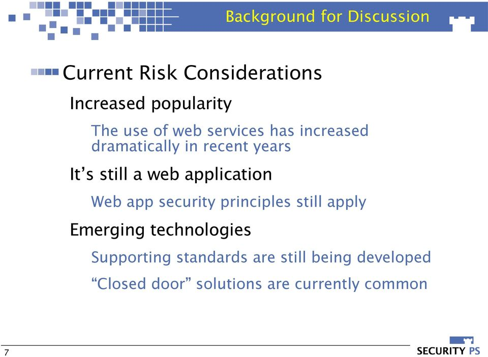 application Web app security principles still apply Emerging technologies