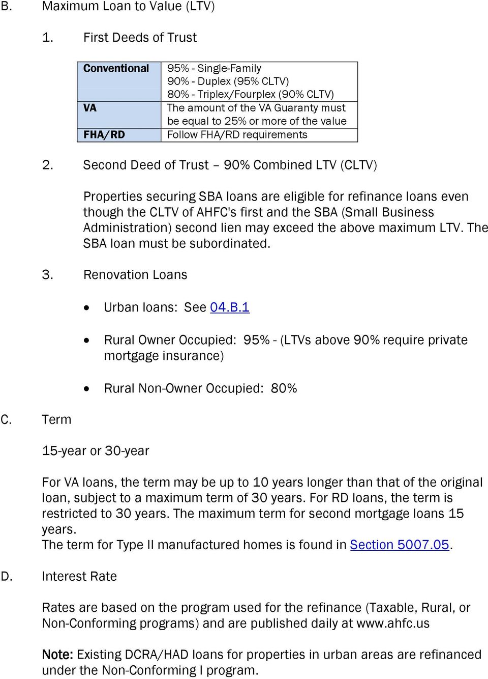 Follow FHA/RD requirements C. Term 2.