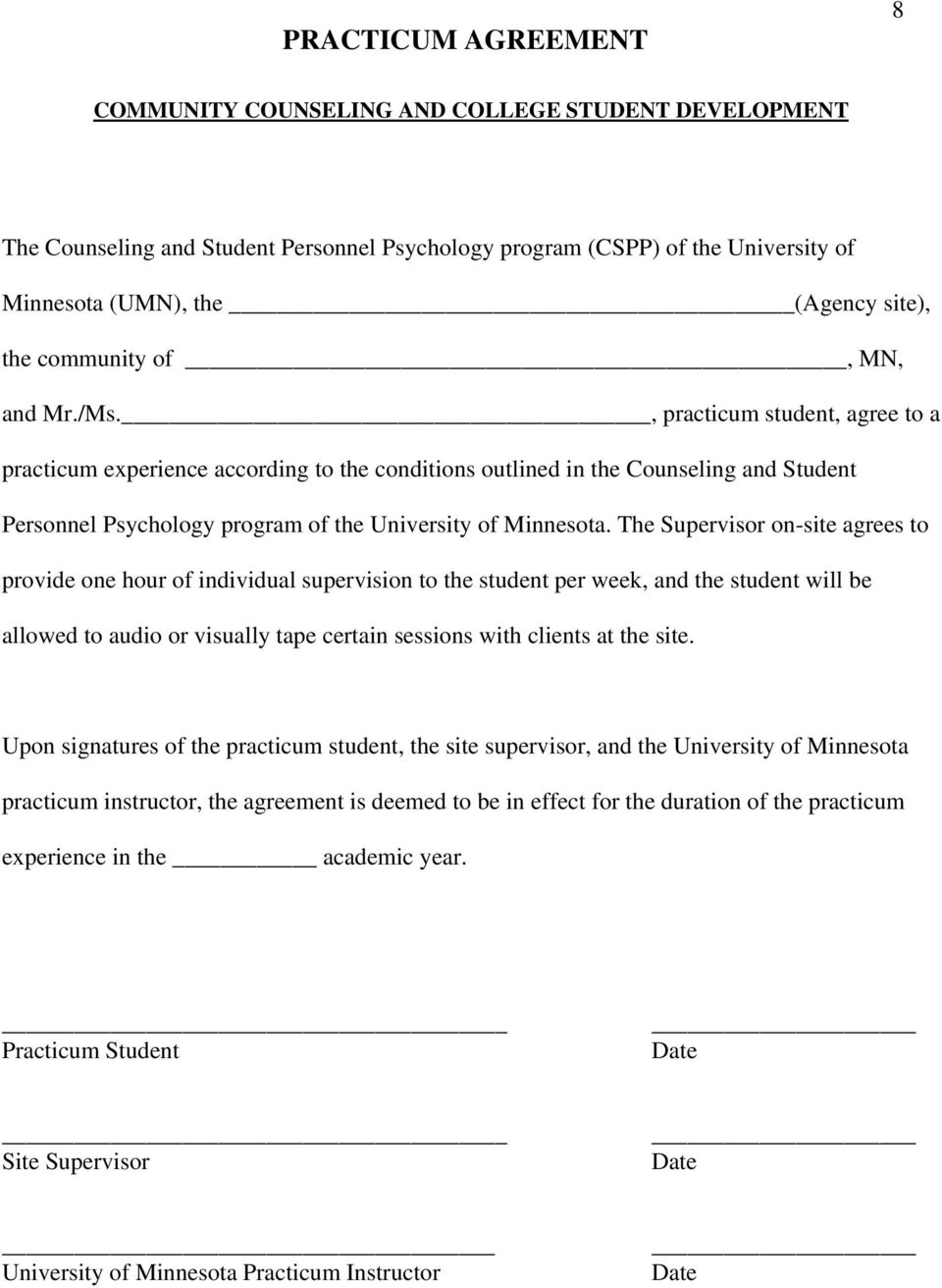 , practicum student, agree to a practicum experience according to the conditions outlined in the Counseling and Student Personnel Psychology program of the University of Minnesota.