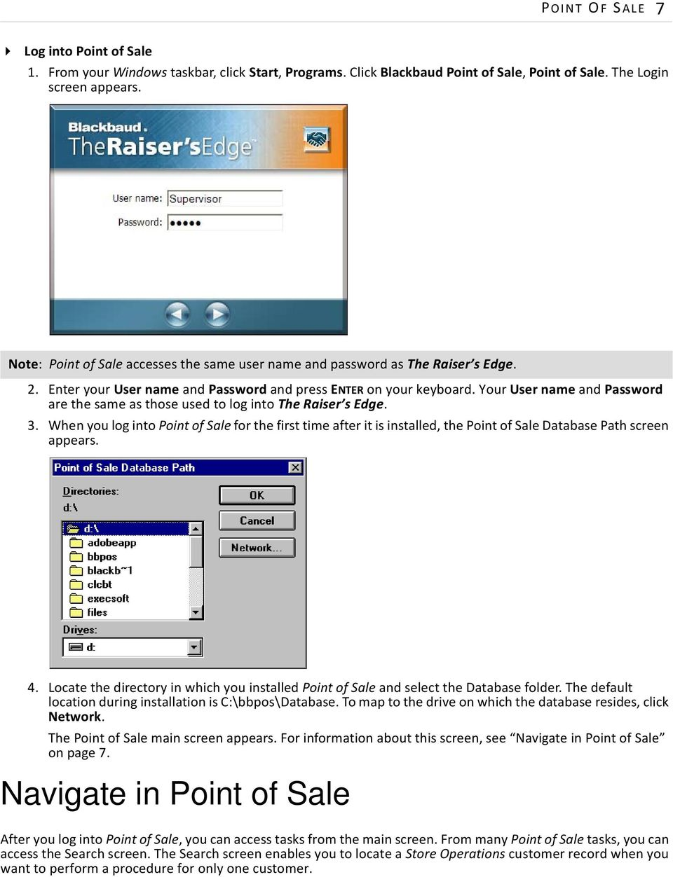 Your User name and Password are the same as those used to log into The Raiser s Edge. 3.