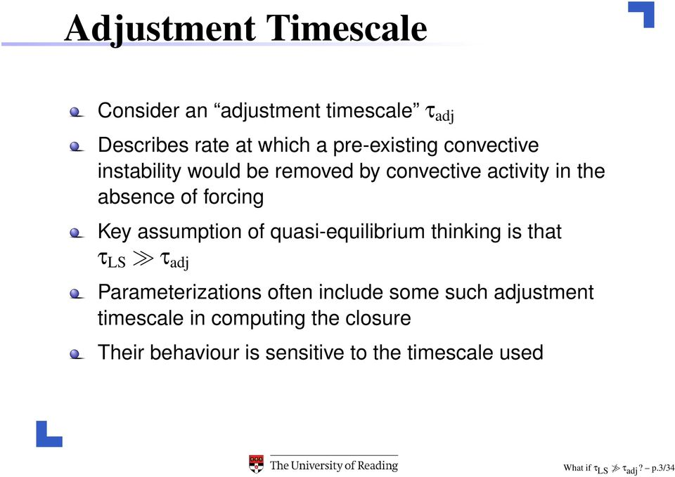 of quasi-equilibrium thinking is that τ LS τ adj Parameterizations often include some such adjustment
