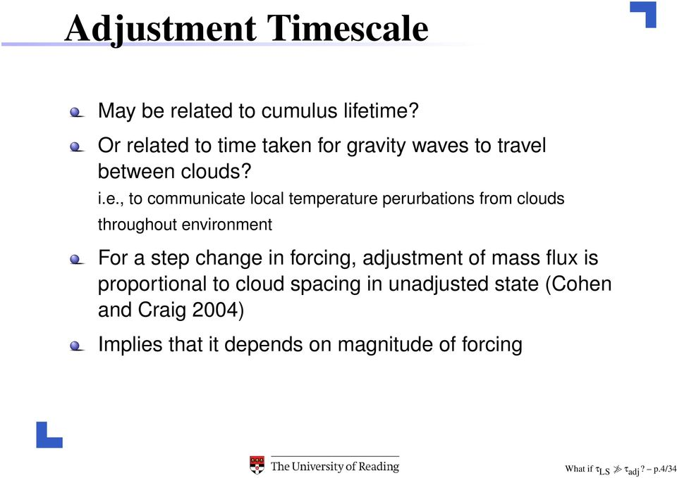 ated to time taken for gravity waves to travel between clouds? i.e., to communicate local temperature