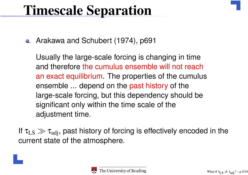 .. depend on the past history of the large-scale forcing, but this dependency should be significant only within the time