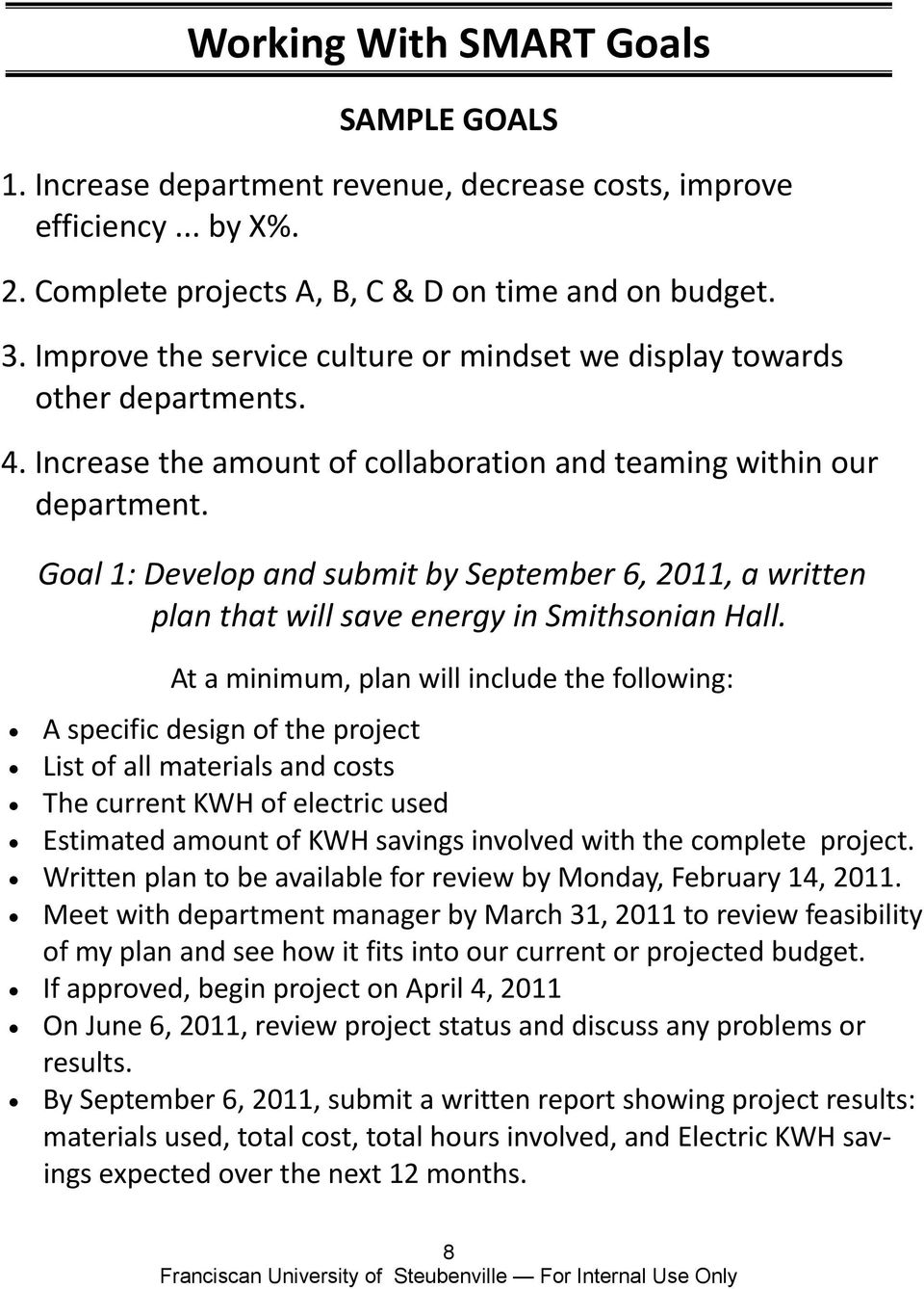 Goal 1: Develop and submit by September 6, 2011, a written plan that will save energy in Smithsonian Hall.