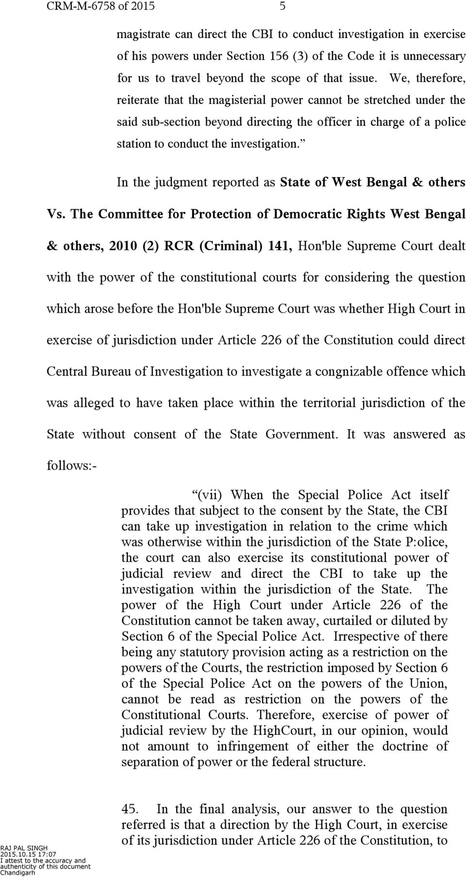 In the judgment reported as State of West Bengal & others Vs.