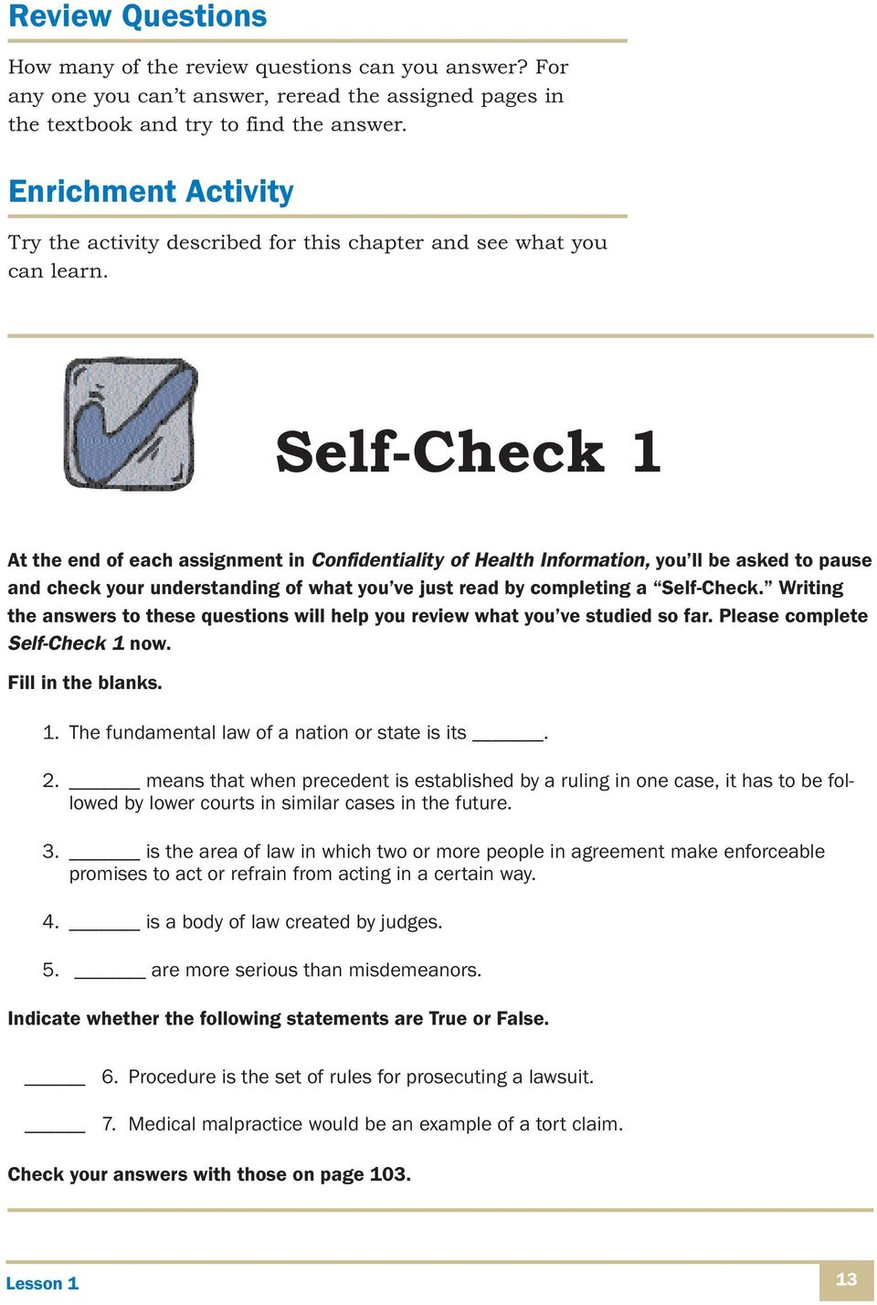 Self-Check 1 At the end of each assignment in Confidentiality of Health Information, you ll be asked to pause and check your understanding of what you ve just read by completing a Self-Check.