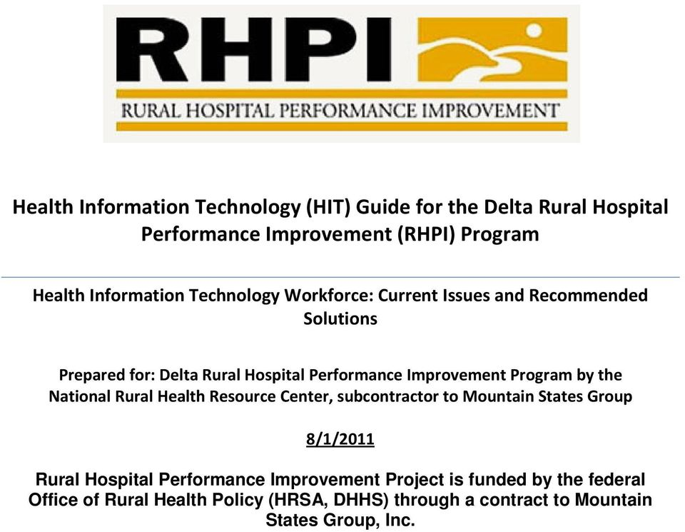 by the National Rural Health Resource Center, subcontractor to Mountain States Group 8/1/2011 Rural Hospital Performance