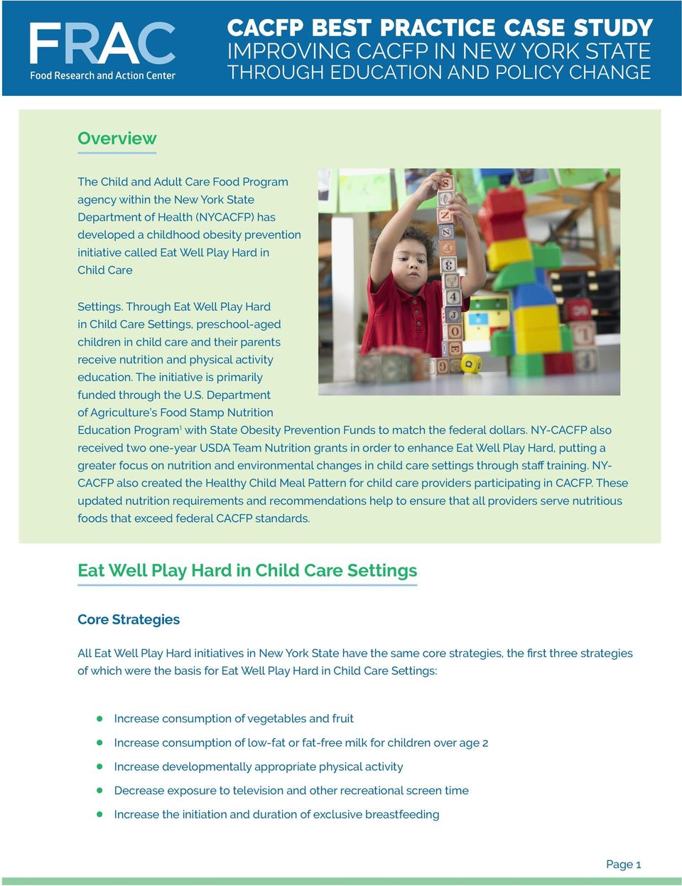 Through Eat Well Play Hard in Child Care Settings, preschl-aged children in child care and their parents receive nutrition and physical activity education.