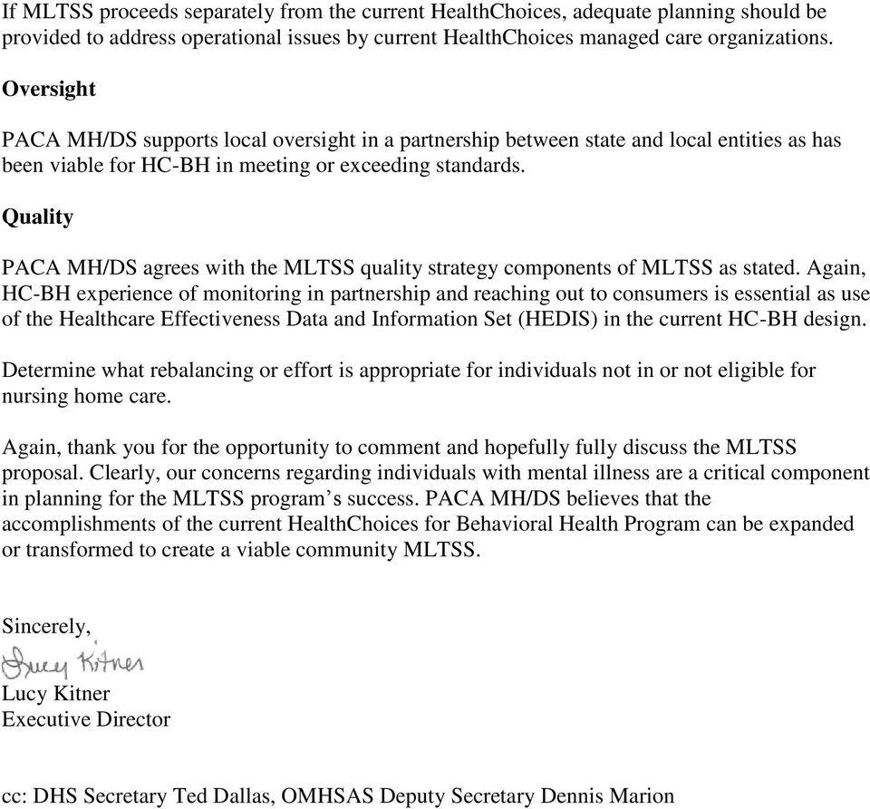 Quality PACA MH/DS agrees with the MLTSS quality strategy components of MLTSS as stated.