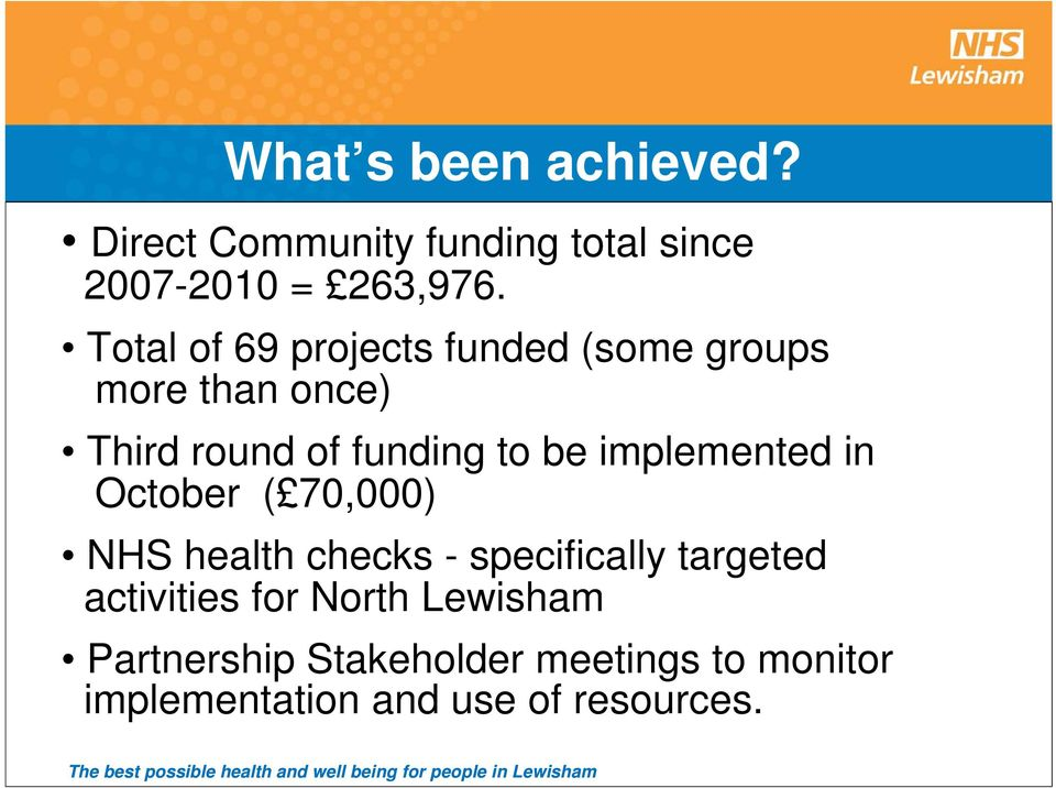 implemented in October ( 70,000) NHS health checks - specifically targeted activities