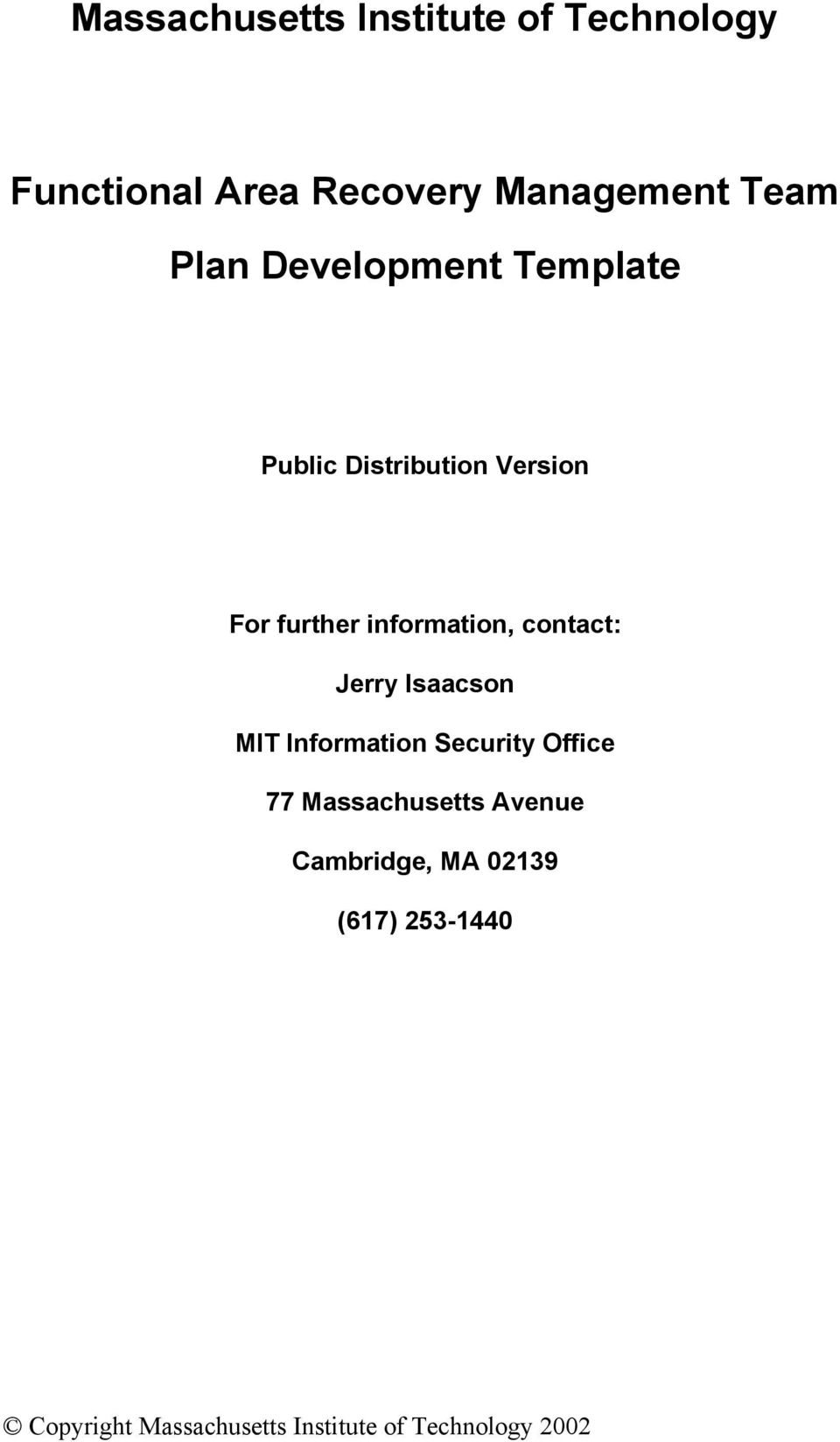 contact: Jerry Isaacson MIT Information Security Office 77 Massachusetts Avenue