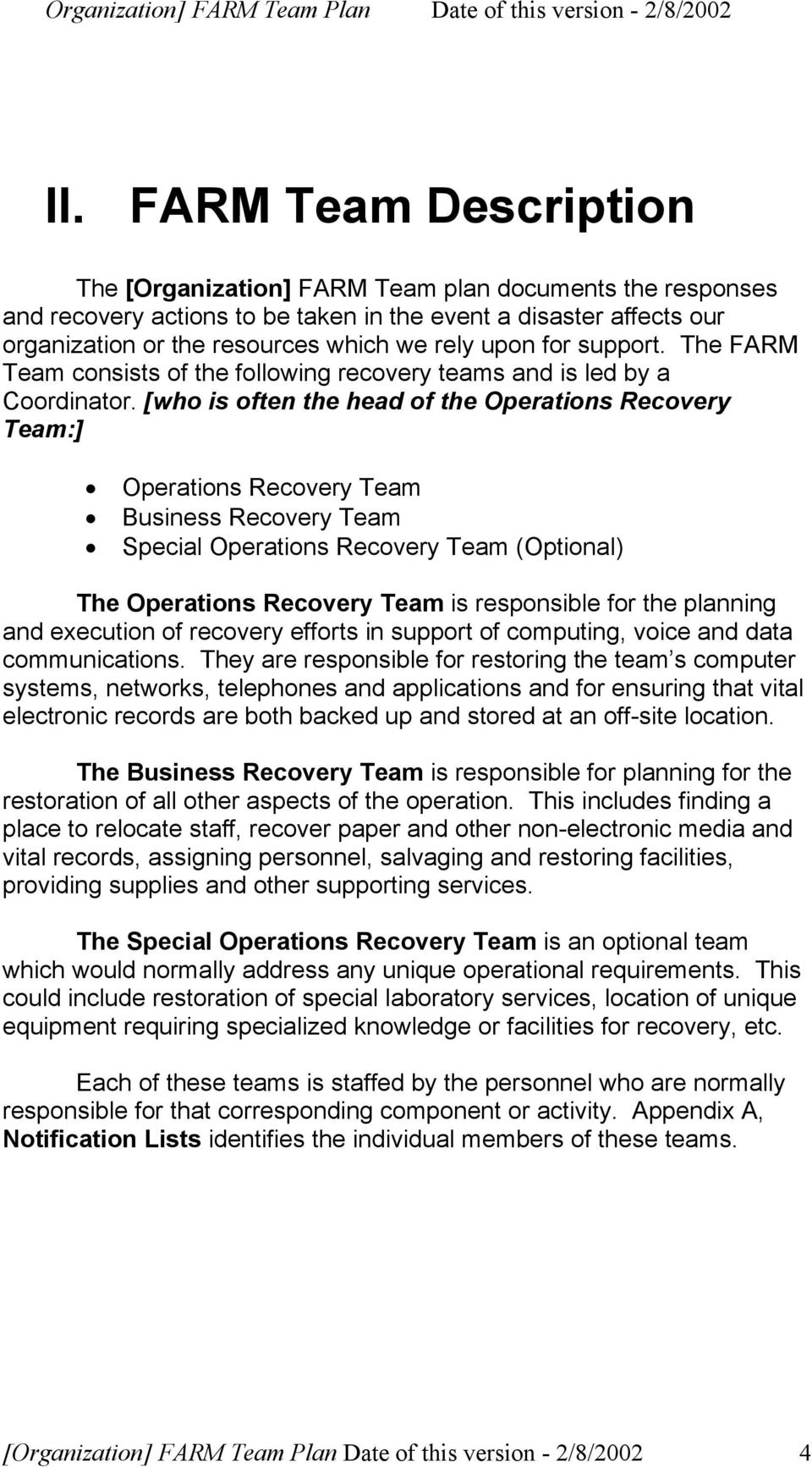 [who is often the head of the Operations Recovery Team:] Operations Recovery Team Business Recovery Team Special Operations Recovery Team (Optional) The Operations Recovery Team is responsible for