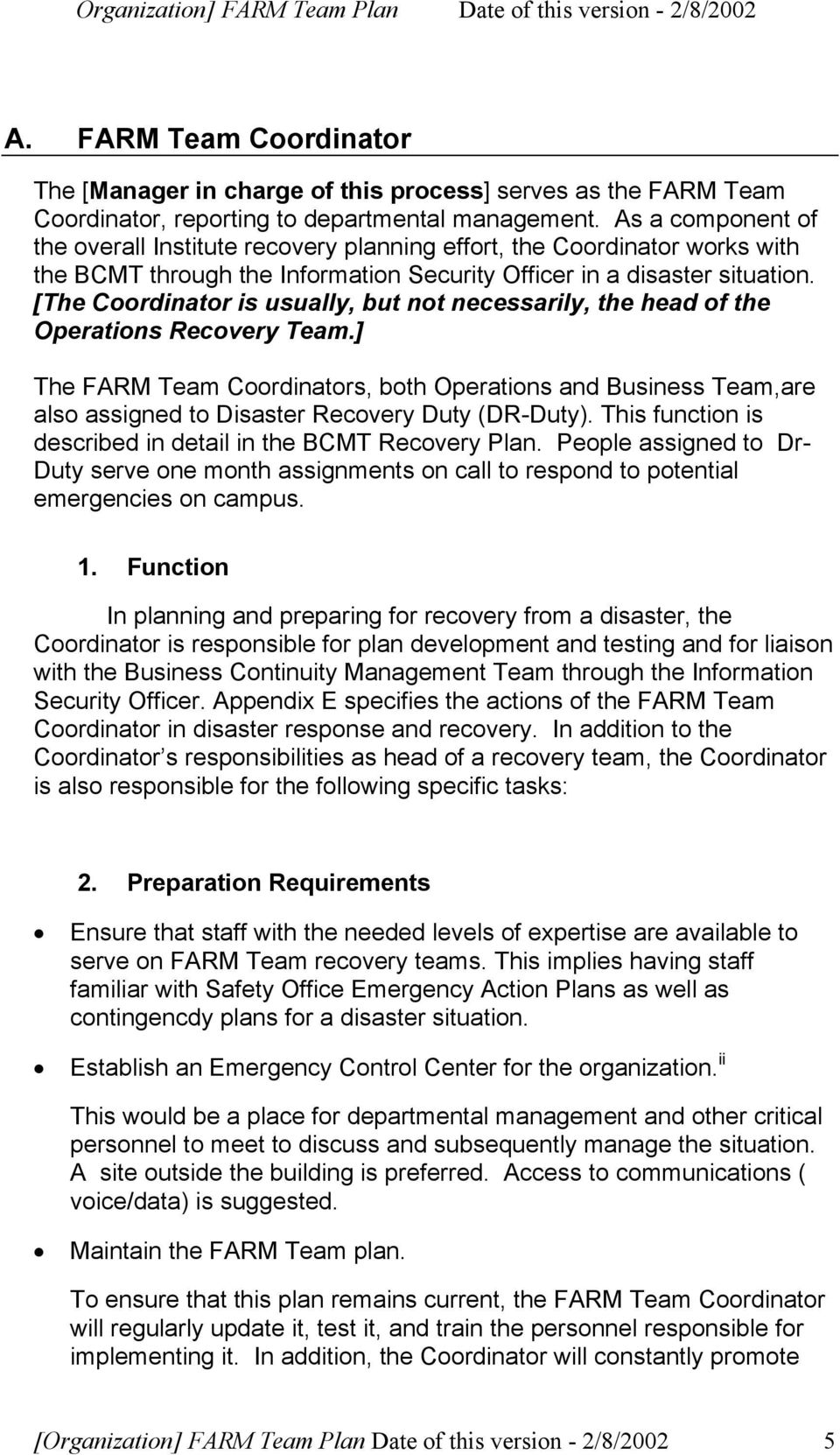 [The Coordinator is usually, but not necessarily, the head of the Operations Recovery Team.