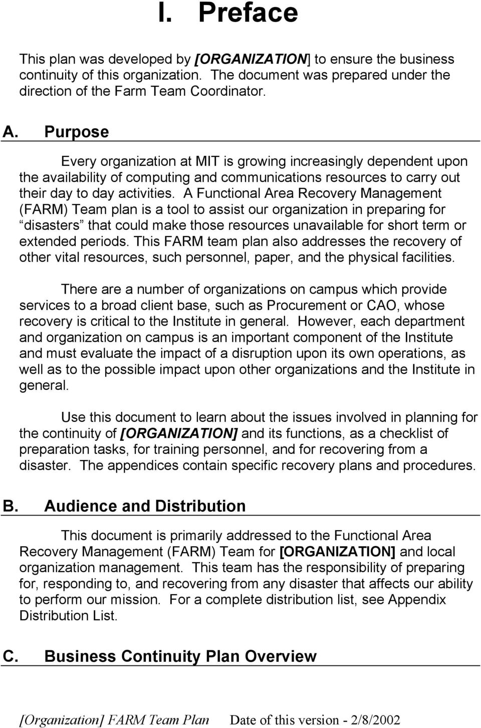 A Functional Area Recovery Management (FARM) Team plan is a tool to assist our organization in preparing for disasters that could make those resources unavailable for short term or extended periods.