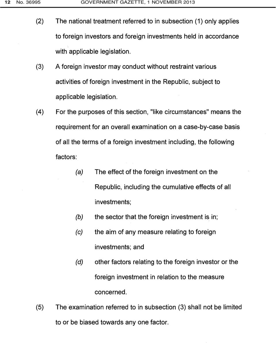 legislation. (3) A foreign investor may conduct without restraint various activities of foreign investment in the Republic, subject to applicable legislation.
