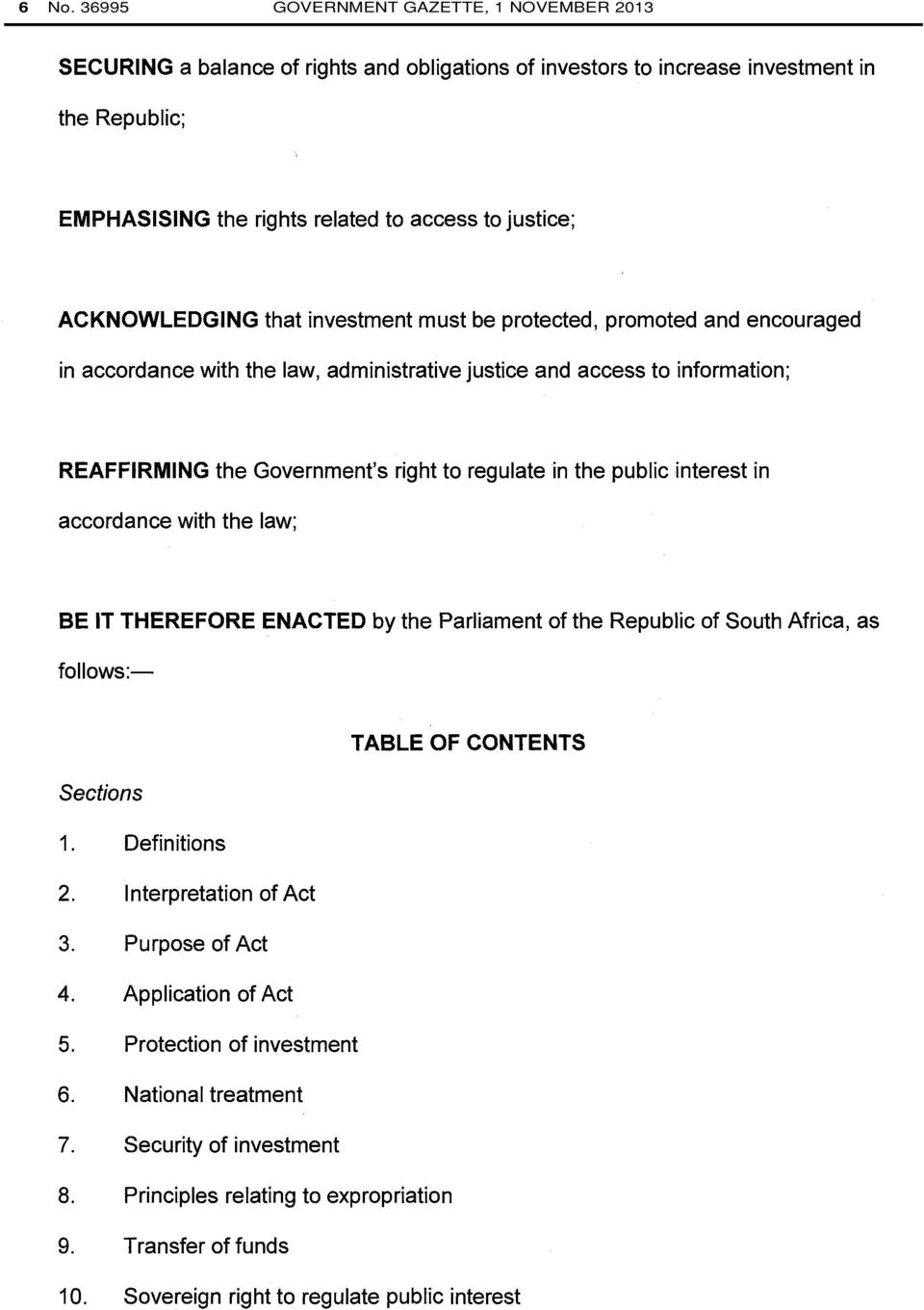in the public interest in accordance with the law; BE IT THEREFORE ENACTED by the Parliament of the Republic of South Africa, as follows:- TABLE OF CONTENTS Sections 1. Definitions 2.