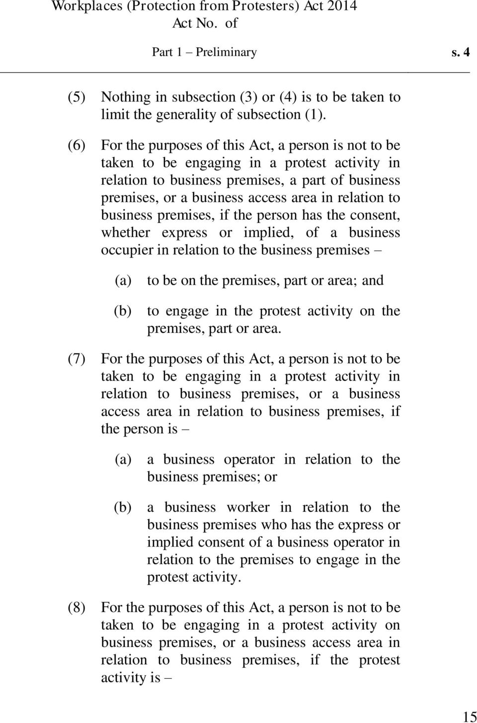 to business premises, if the person has the consent, whether express or implied, of a business occupier in relation to the business premises to be on the premises, part or area; and to engage in the