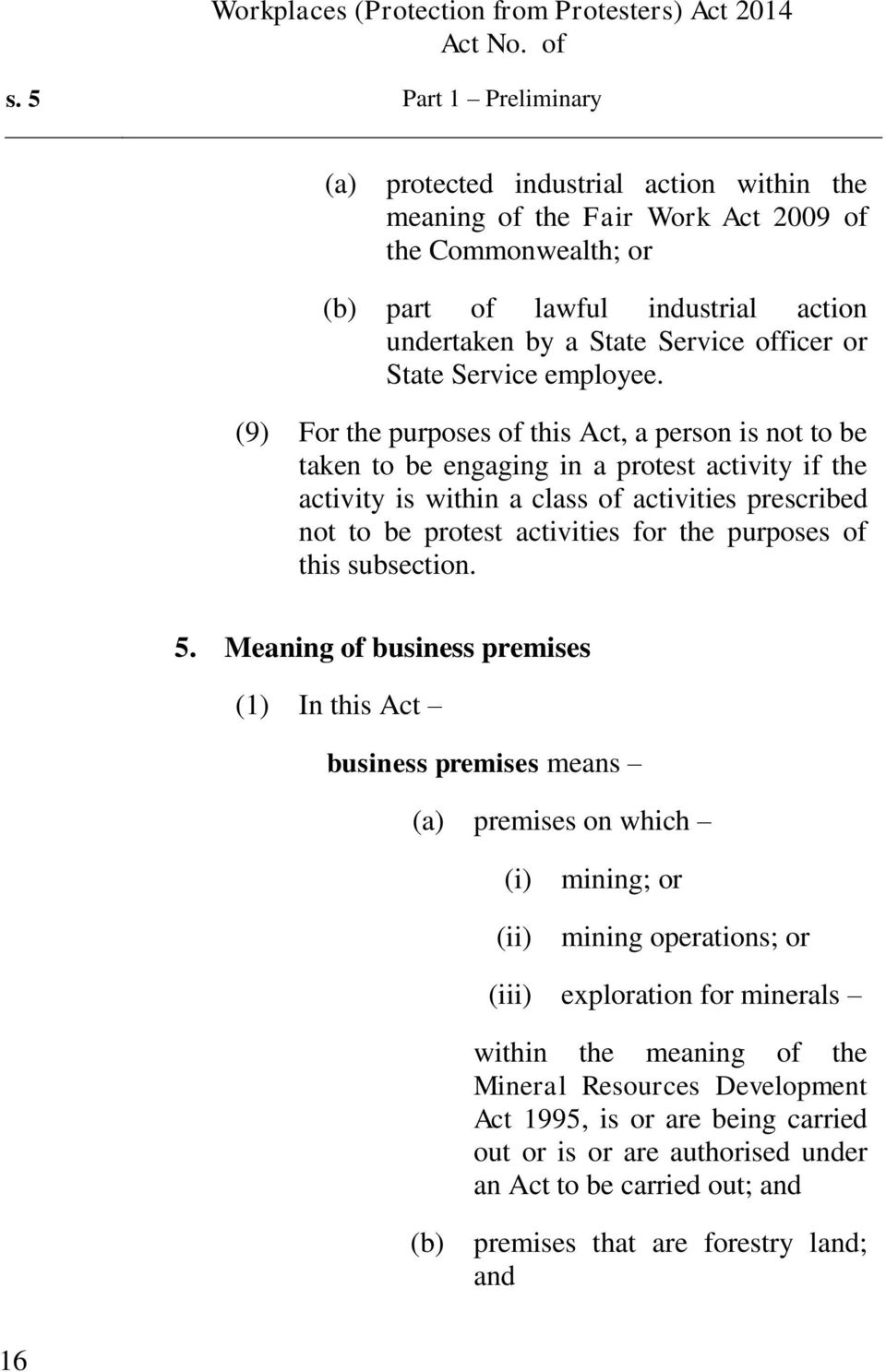 (9) For the purposes of this Act, a person is not to be taken to be engaging in a protest activity if the activity is within a class of activities prescribed not to be protest activities for the