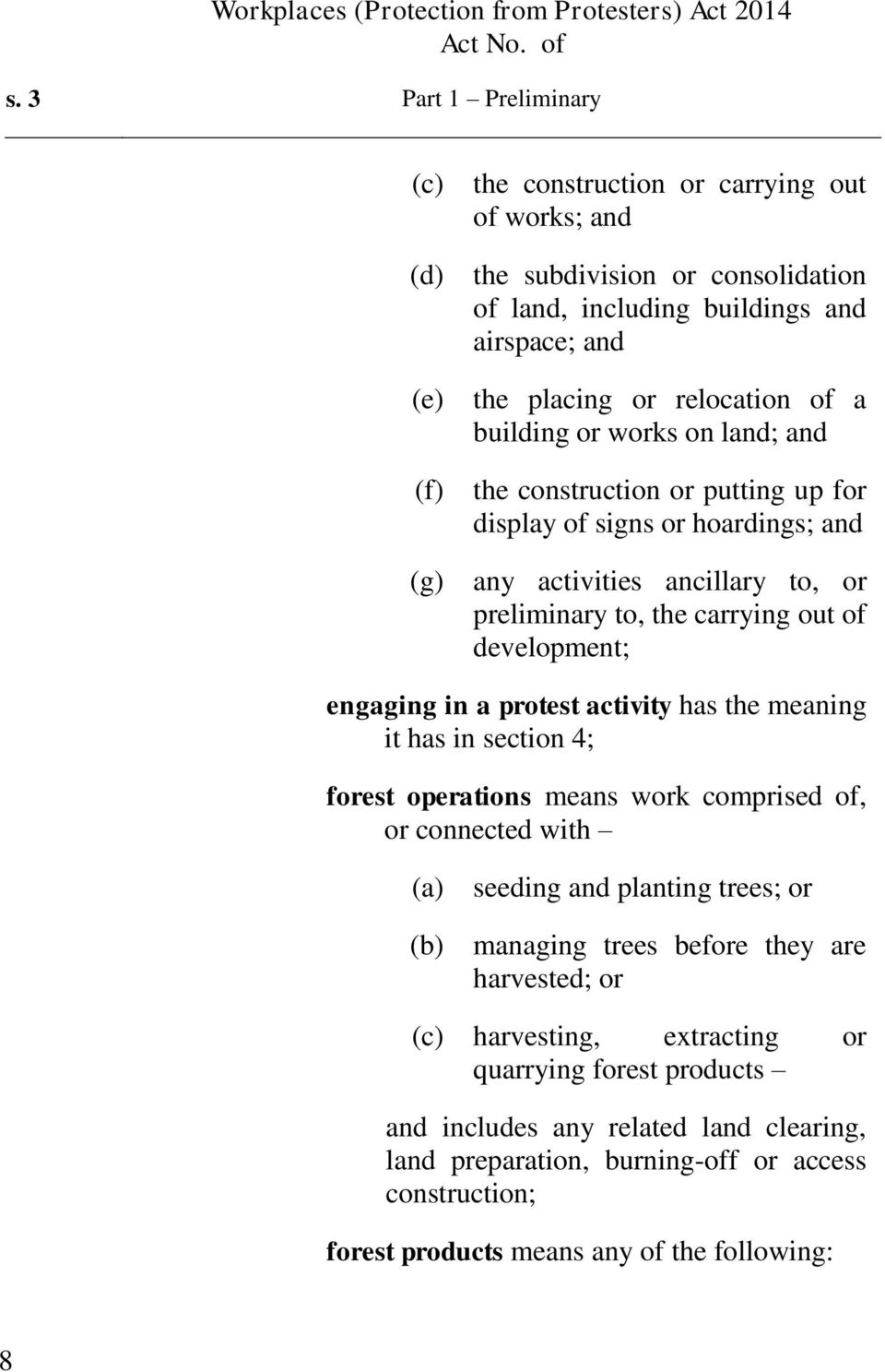 development; engaging in a protest activity has the meaning it has in section 4; forest operations means work comprised of, or connected with seeding and planting trees; or managing trees before
