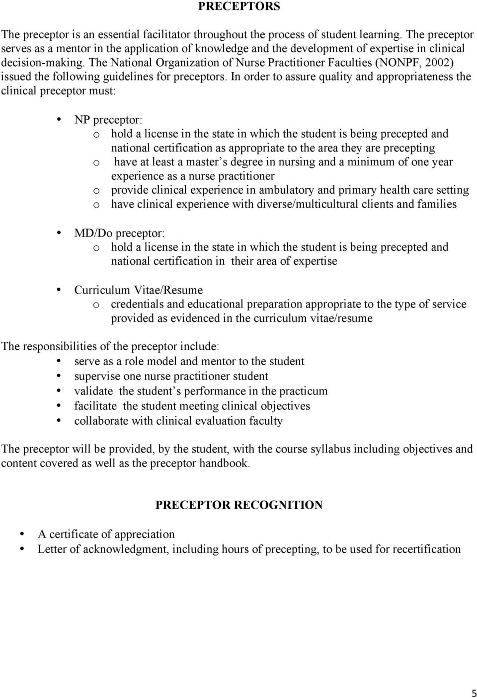 The National Organization of Nurse Practitioner Faculties (NONPF, 2002) issued the following guidelines for preceptors.