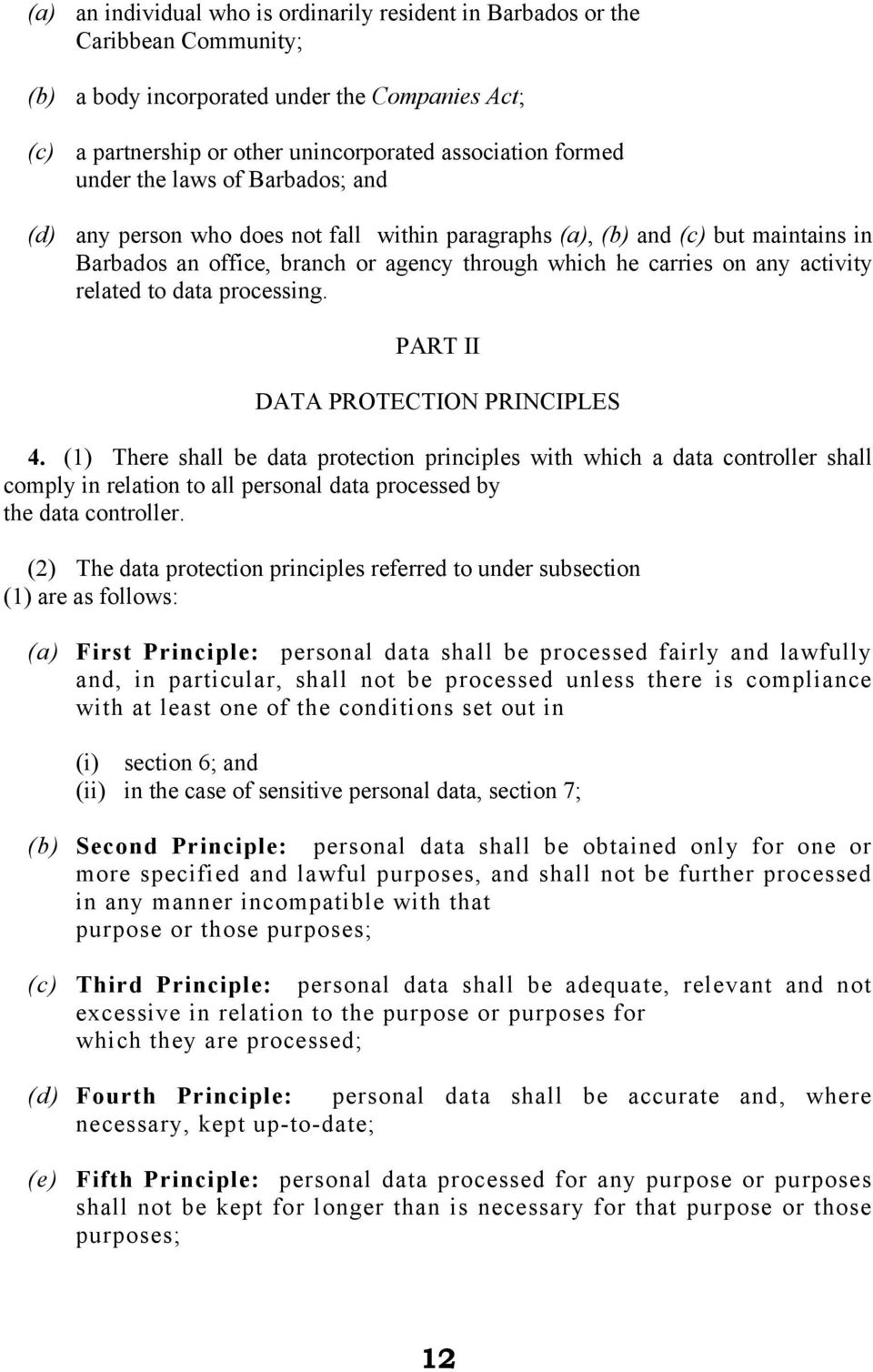 related to data processing. PART II DATA PROTECTION PRINCIPLES 4.