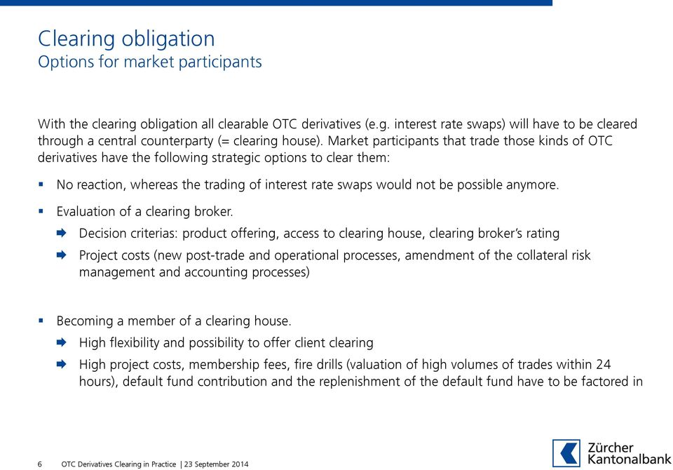 Evaluation of a clearing broker.