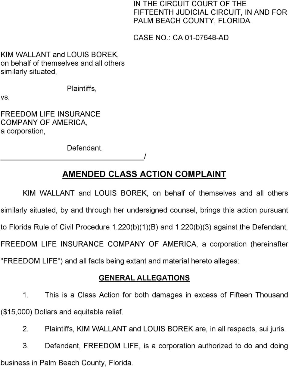 / AMENDED CLASS ACTION COMPLAINT KIM WALLANT and LOUIS BOREK, on behalf of themselves and all others similarly situated, by and through her undersigned counsel, brings this action pursuant to Florida