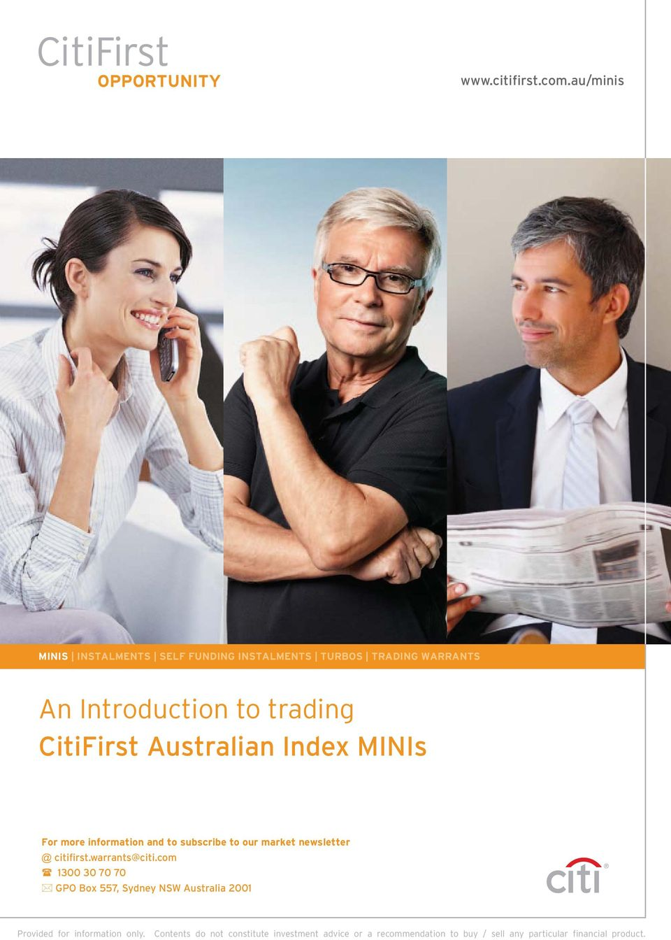 Australian Index MINIs For more information and to subscribe to our market newsletter @ citifirst.warrants@citi.