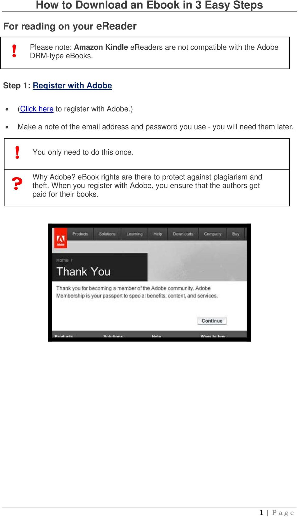 ) Make a note of the email address and password you use - you will need them later.? Why Adobe?