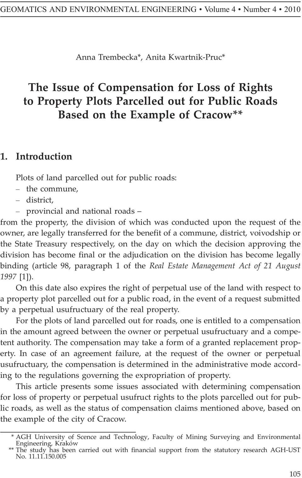 Introduction Plots of land parcelled out for public roads: the commune, district, provincial and national roads from the property, the division of which was conducted upon the request of the owner,