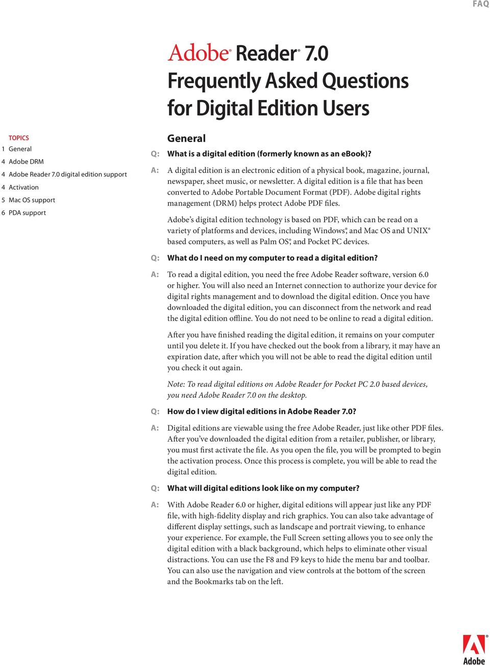 A digital edition is a file that has been converted to Adobe Portable Document Format (PDF). Adobe digital rights management (DRM) helps protect Adobe PDF files.