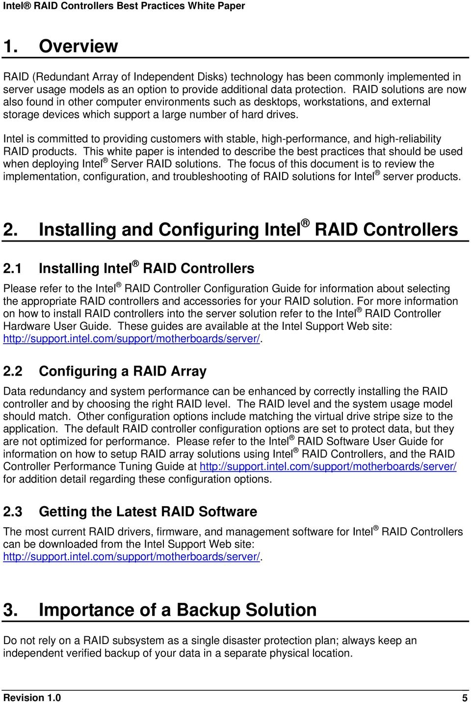 Intel is committed to providing customers with stable, high-performance, and high-reliability RAID products.
