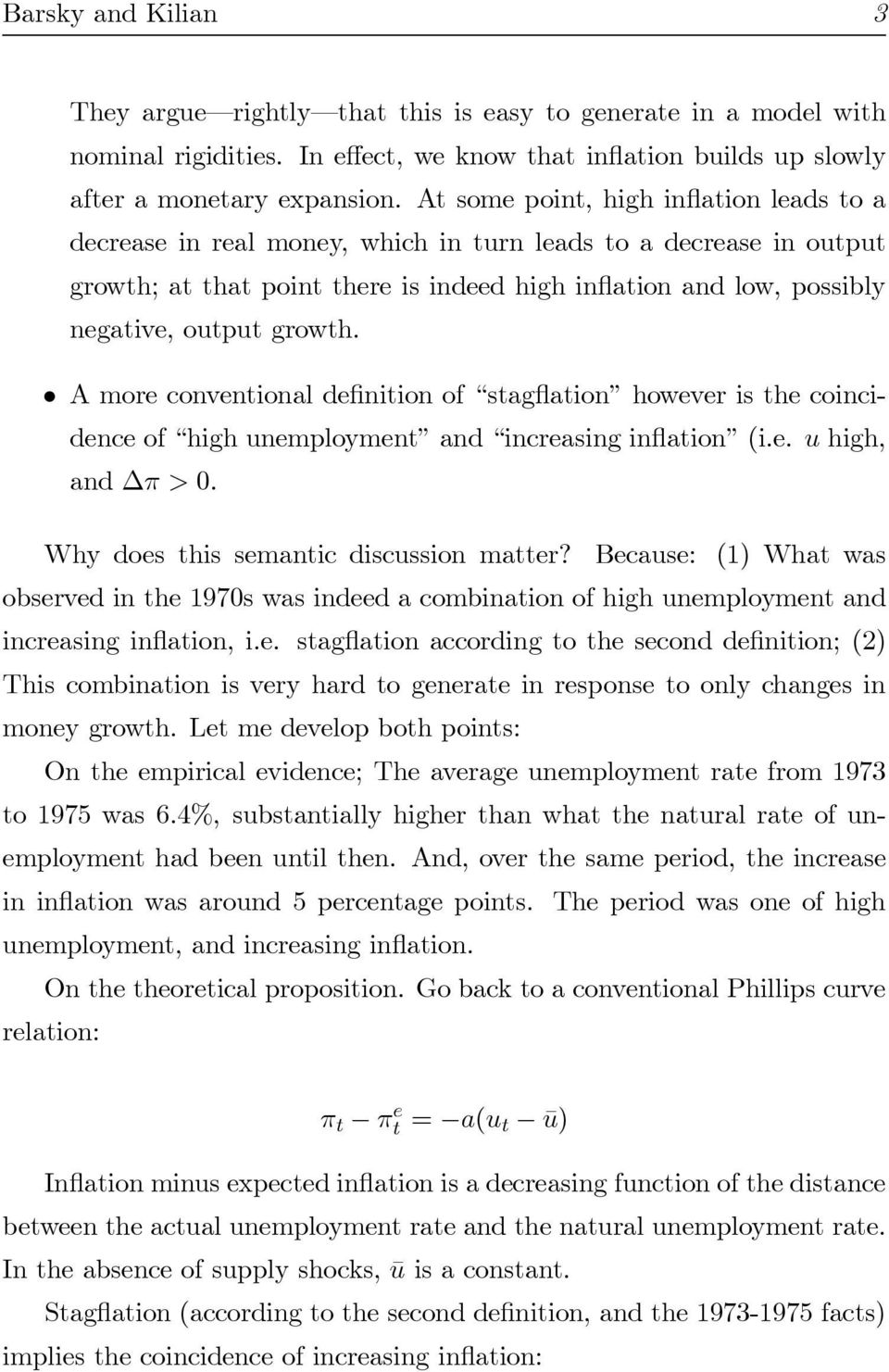 "growth. ² A more conventional de nition of \stag ation"" however is the coincidence of \high unemployment"" and \increasing in ation"" (i.e. u high, and ¼ >0. Why does this semantic discussion matter?"