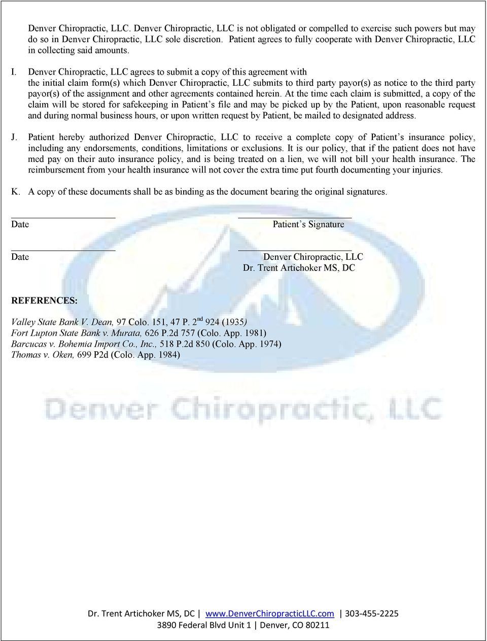 Denver Chiropractic, LLC agrees to submit a copy of this agreement with the initial claim form(s) which Denver Chiropractic, LLC submits to third party payor(s) as notice to the third party payor(s)