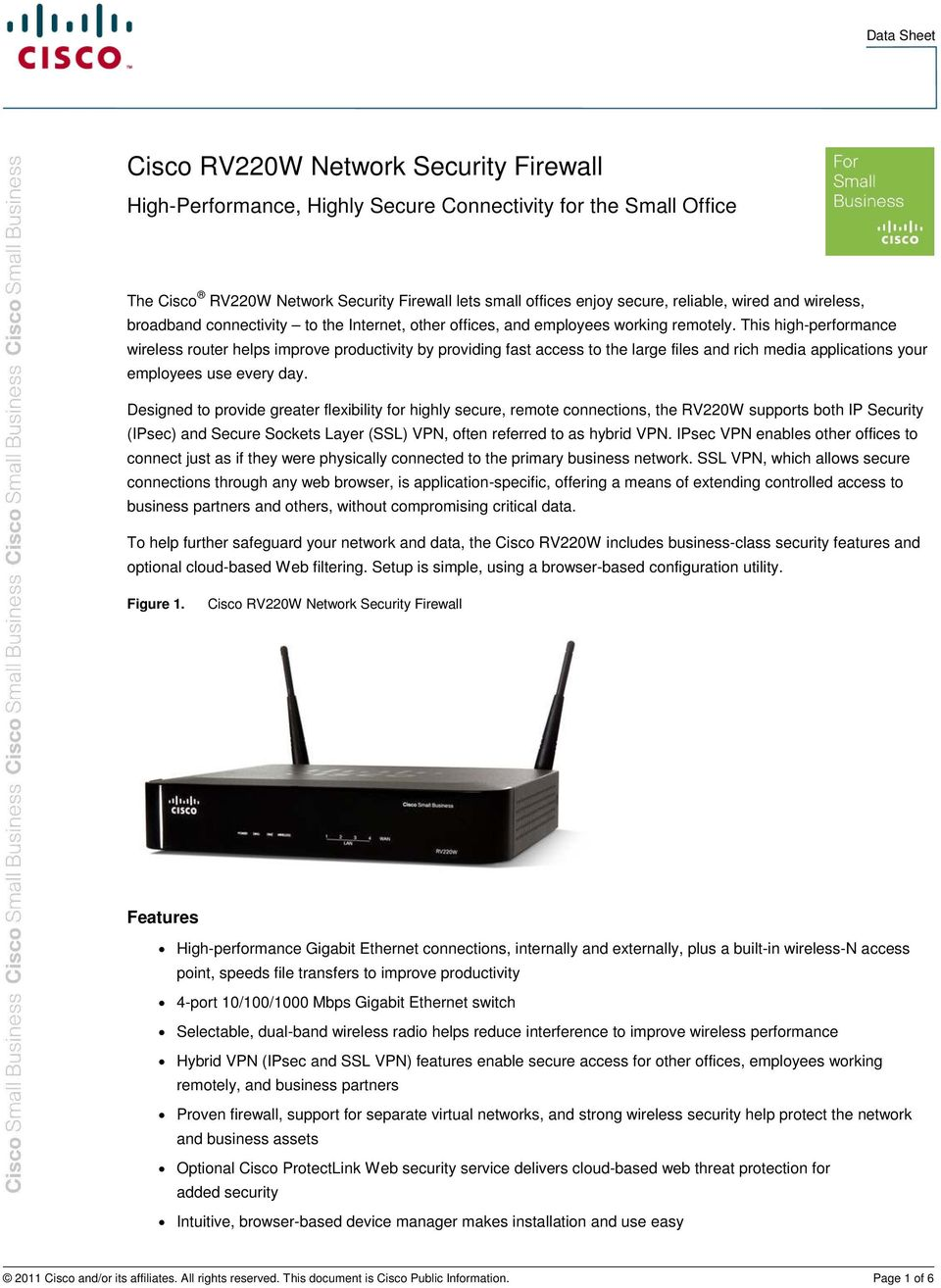 This high-performance wireless router helps improve productivity by providing fast access to the large files and rich media applications your employees use every day.