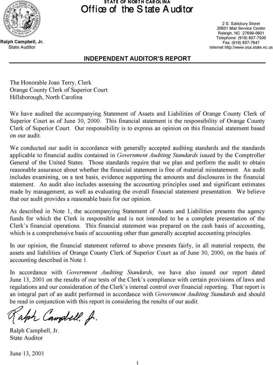 us INDEPENDENT AUDITOR S REPORT The Honorable Joan Terry, Clerk Orange County Clerk of Superior Court Hillsborough, North Carolina We have audited the accompanying Statement of Assets and Liabilities