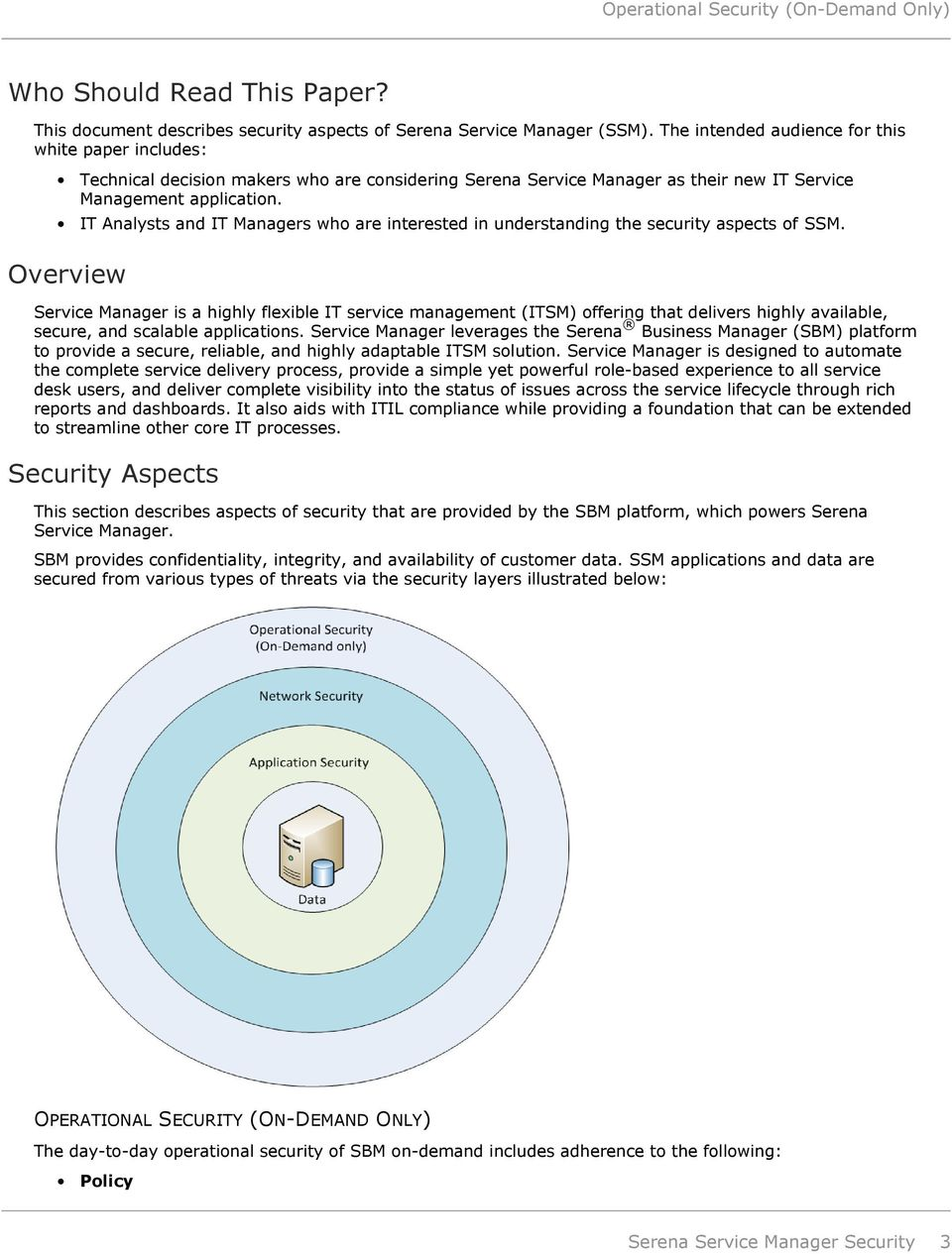 IT Analysts and IT Managers who are interested in understanding the security aspects of SSM.