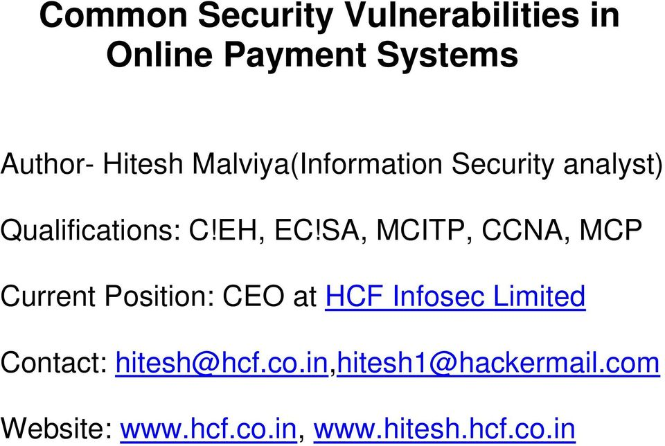 SA, MCITP, CCNA, MCP Current Position: CEO at HCF Infosec Limited