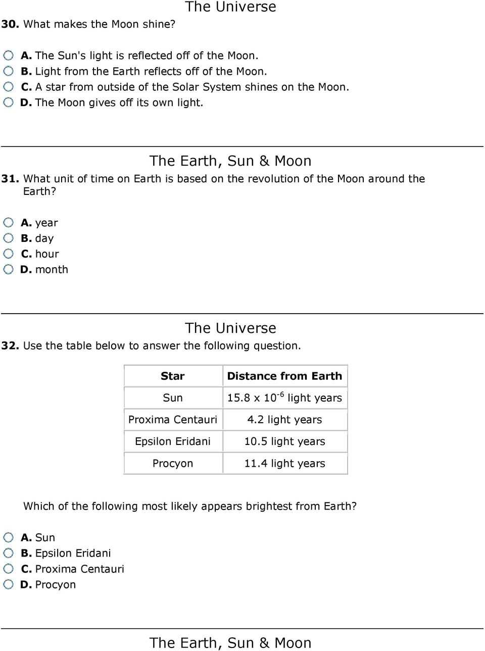 What unit of time on Earth is based on the revolution of the Moon around the Earth? A. year B. day C. hour D. month 32.