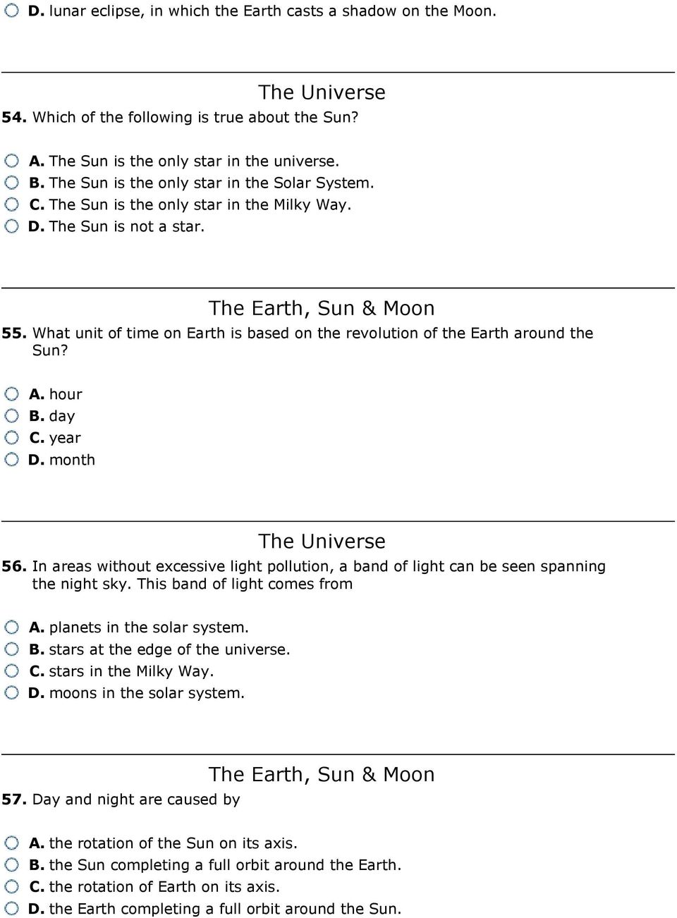 What unit of time on Earth is based on the revolution of the Earth around the Sun? A. hour B. day C. year D. month 56.