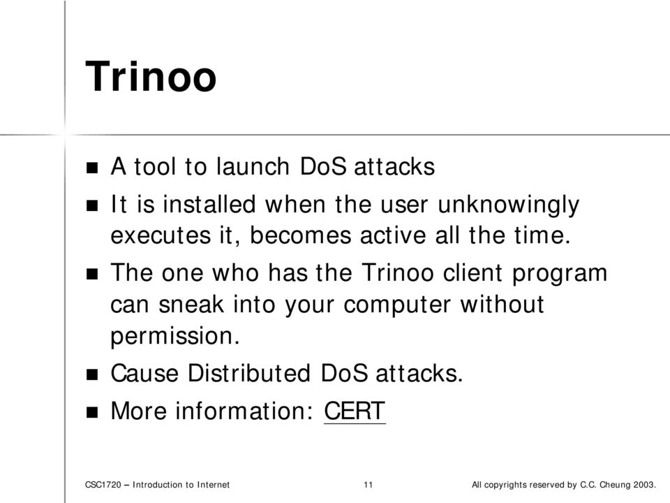 The one who has the Trinoo client program can sneak into your computer